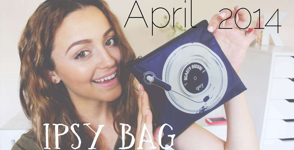 April 2014 Ipsy Bag Unboxing!